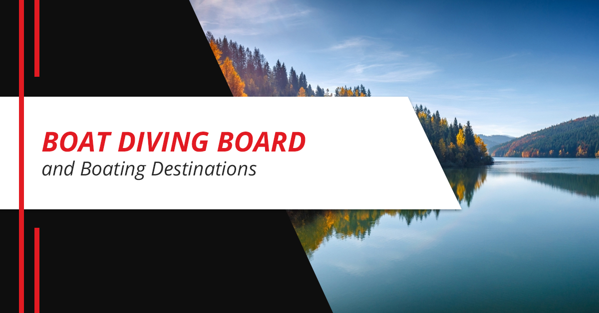 Boat Diving Board and Boating Destinations