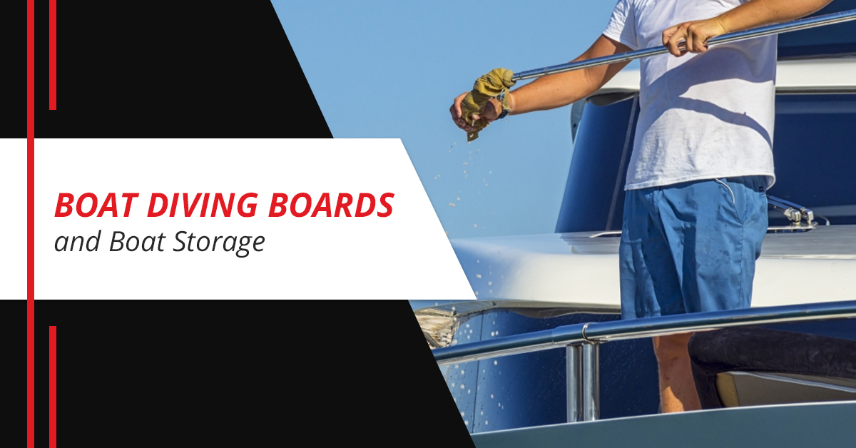 Boat Diving Boards and Boat Storage