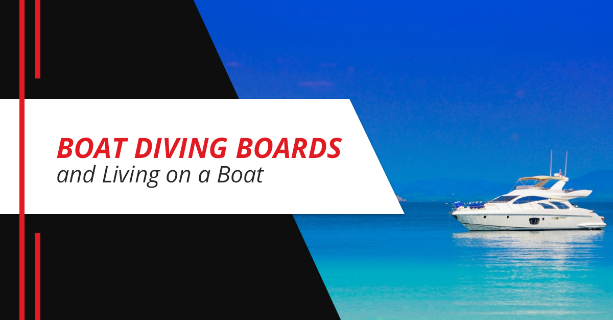 Boat Diving Boards and Living on a Boat