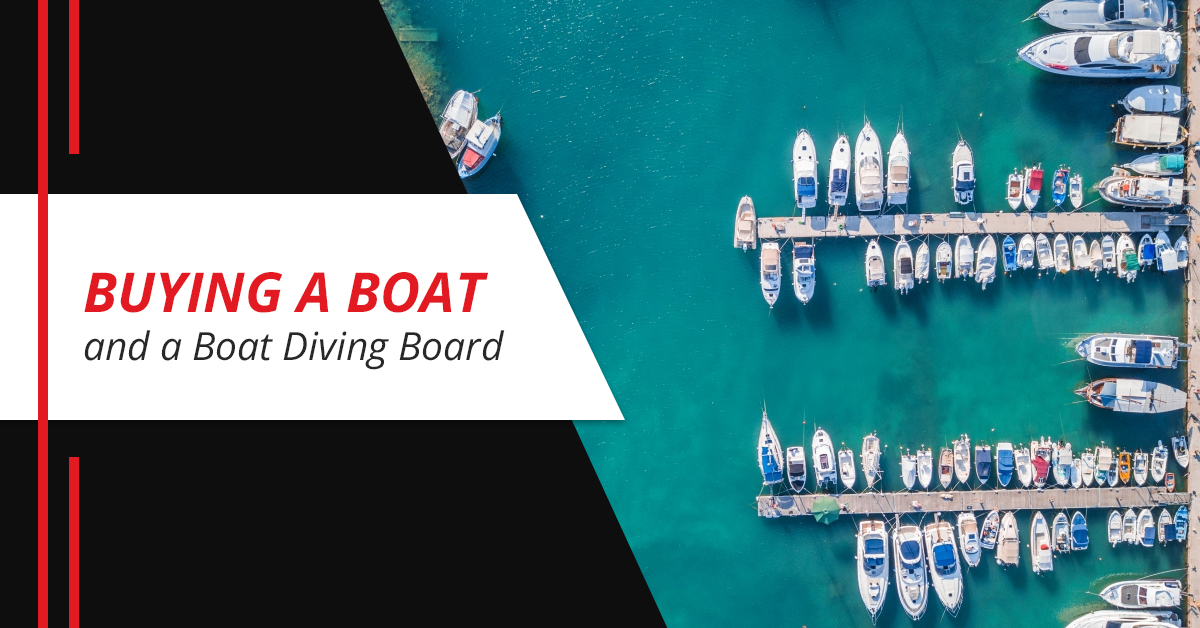 Buying a Boat and a Boat Diving Board
