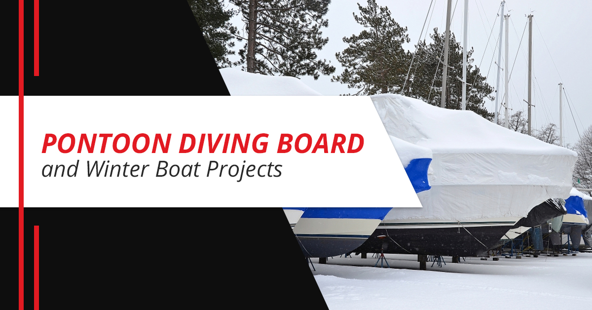 Pontoon Diving Board and Winter Boat Projects