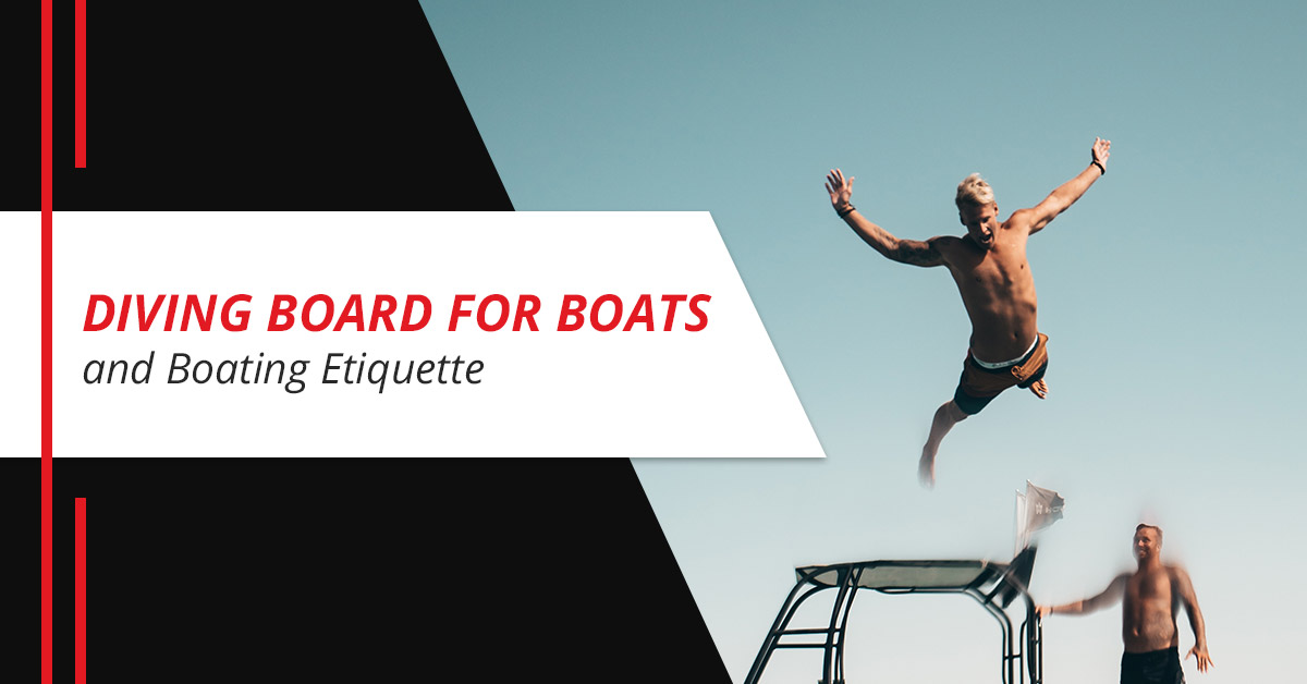 Diving Board for Boats and Boating Etiquette