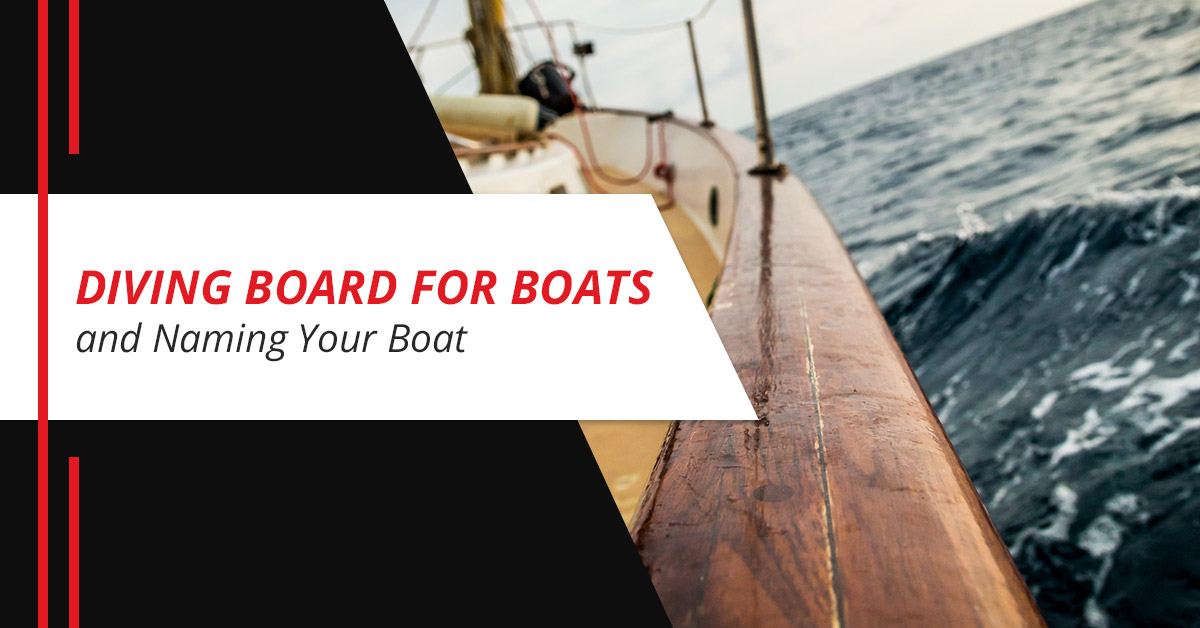 Diving Board for Boats and Naming Your Boat