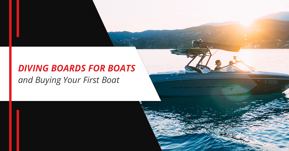 Diving Boards for Boats and Buying Your First Boat
