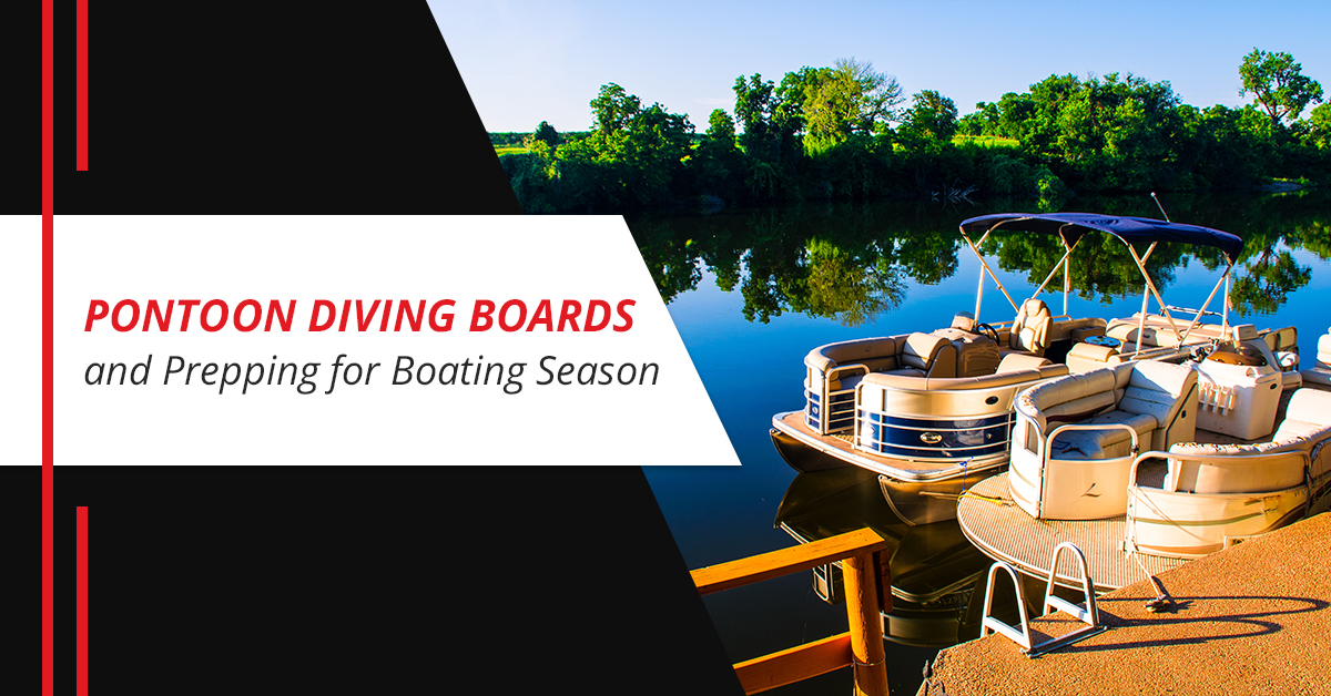 Pontoon Diving Boards and Prepping for Boating Season