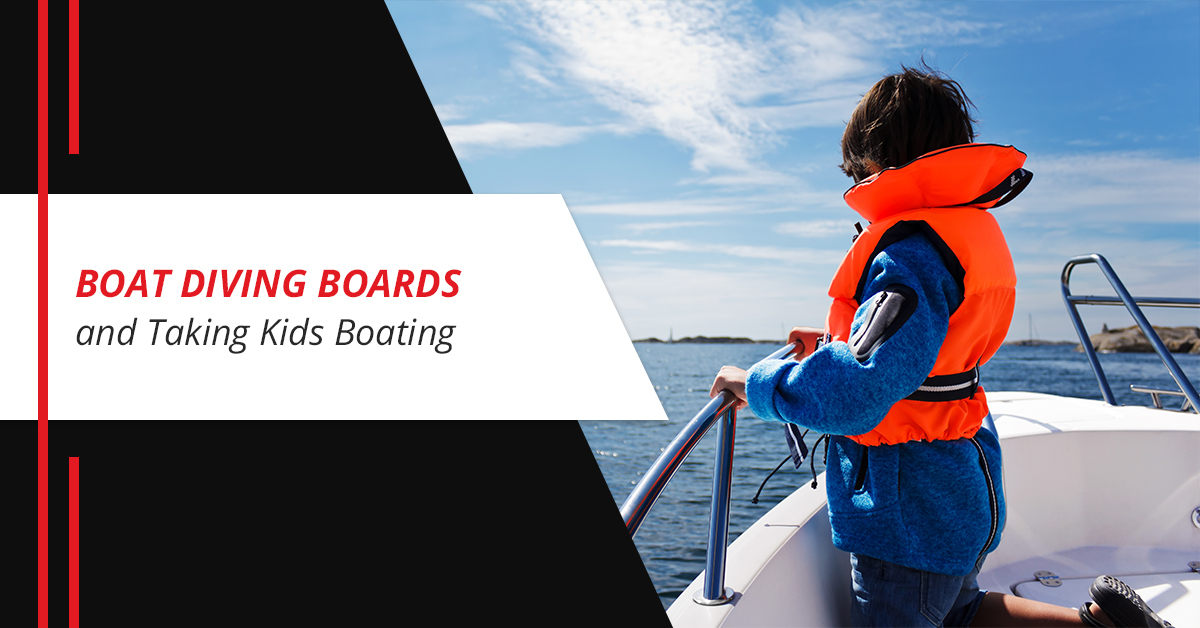 Boat Diving Boards and Taking Kids Boating