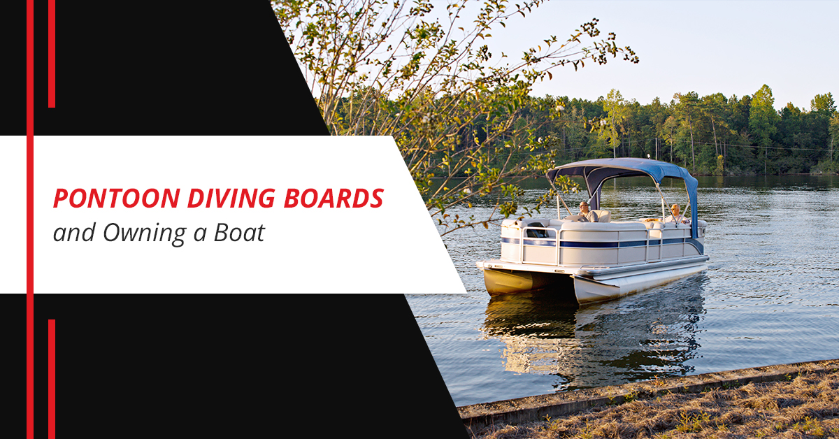 Pontoon Diving Boards and Owning a Boat