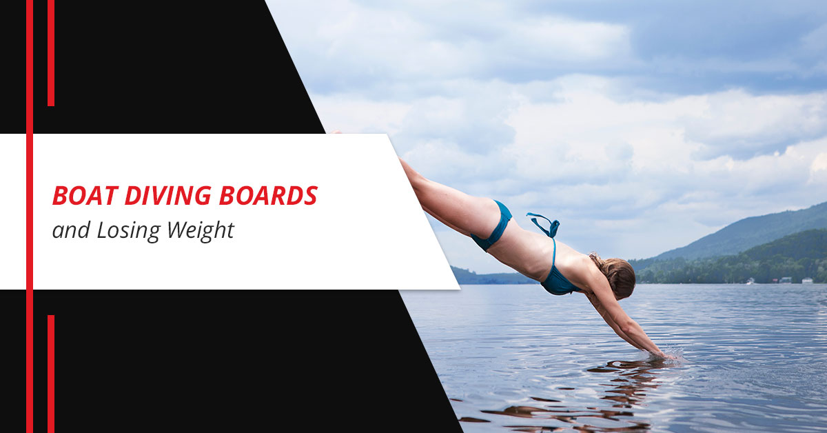 Boat Diving Boards and Losing Weight