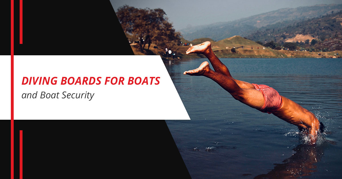 Diving Boards for Boats and Boat Security