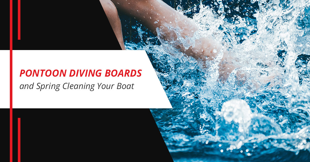 Pontoon Diving Boards and Spring Cleaning Your Boat